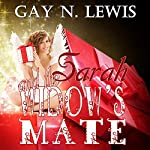 Sarah and the Widow's Mate | Gay N. Lewis