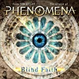 Phenomena Blind Faith