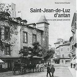 Saint-Jean-de-Luz d'antan : A travers la carte postale ancienne