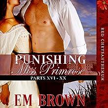 Punishing Miss Primrose, Parts XVI - XX: An Erotic Historical Romance: Red Chrysanthemum Boxset, Book 4 | Livre audio Auteur(s) : Em Brown Narrateur(s) : Em Brown