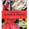 Zauberhafte Schals und T�cher: Lace, Aranmuster & Co.
