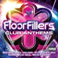 Floorfillers Club Anthems [Explicit] [+digital booklet]