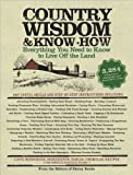 img - for Country Wisdom & Know-How[Country Wisdom & Know-How]Everything You Need to Know to Live Off the Land (Paperback)Publisher: Black Dog & Leventhal Publishers book / textbook / text book