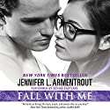 Fall with Me Audiobook by Jennifer L. Armentrout Narrated by Sophie Eastlake
