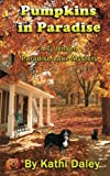 Pumpkins in Paradise: A Tj Jensen Paradise Lake Mystery (Tj Jensen Paradise Lake Mystery Book 1) by  Kathi Daley in stock, buy online here