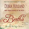 Mail-Order Brides of the West: Bertha: Montana Sky Series Audiobook by Debra Holland Narrated by Lara Asmundson