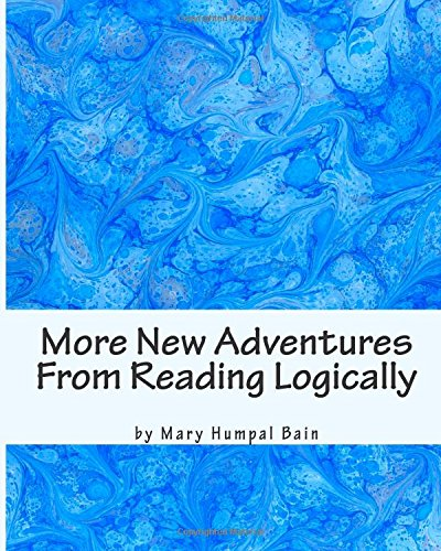 More New Adventures From Reading Logically