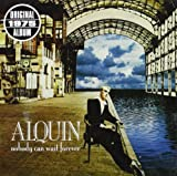 Nobody Can Wait Forever By Alquin (2010-07-22)