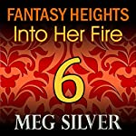 Into Her Fire: Fantasy Heights Book 6 | Meg Silver