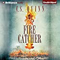 Fire Catcher: Charlie Tuesday, Book 2 Audiobook by C. S. Quinn Narrated by Napoleon Ryan
