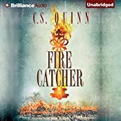 Fire Catcher: Charlie Tuesday, Book 2 | C. S. Quinn