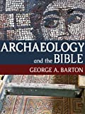 Archaeology and the Bible (Illustrated)