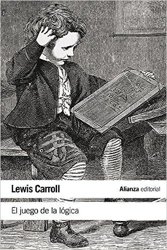 El juego de la lógica y otros escritos, de Lewis Carroll