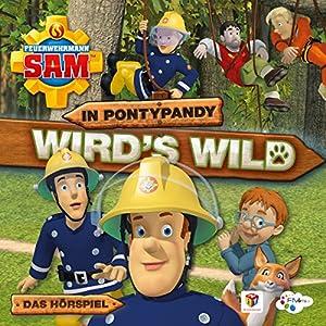 In Pontypandy wird's wild (Feuerwehrmann Sam 8, 1) Hörspiel