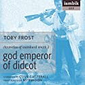 God Emperor of Didcot (       UNABRIDGED) by Toby Frost Narrated by Clive Catterall