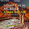 Gossip Can Be Murder: A Charlie Parker Mystery, Book 11 Audiobook by Connie Shelton Narrated by Rebecca Cook