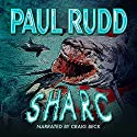 Sharc Audiobook by Paul Rudd Narrated by Craig Beck