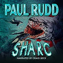 Sharc (       UNABRIDGED) by Paul Rudd Narrated by Craig Beck
