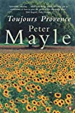 Toujours Provence (0140279342) by Mayle, Peter