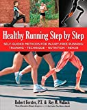 By Robert Forster Healthy Running Step by Step: Self-Guided Methods for Injury-Free Running: Training - Technique - Nu