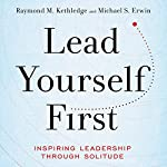 Lead Yourself First | Raymond M. Kethledge,Michael S. Erwin