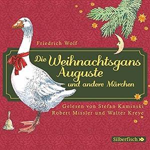 Die Weihnachtsgans Auguste und andere Märchen Hörbuch