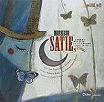 Monsieur Satie : L'homme qui avait un...