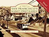 img - for San Francisco'S Market Street Railway, CA (POA) (Postcards of America (Looseleaf)) book / textbook / text book