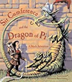Sir Cumference And The Dragon Of Pi (Turtleback School & Library Binding Edition) (0613352289) by Neuschwander, Cindy
