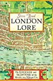 img - for London Lore: The Legends and Traditions of the World's Most Vibrant City by Roud, Steve (2008) Hardcover book / textbook / text book