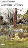 Instinct D Inez (Folio) (French Edition) (207030633X) by Fuentes, Carlos