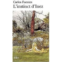 L'instinct d'Inez - Carlos Fuentes