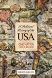 Professor Bruce Kuklick A Political History of the USA: One Nation Under God