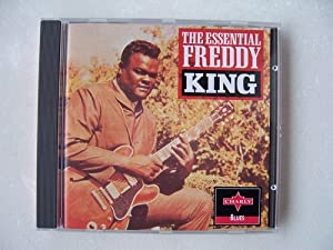 The Essential Freddy King