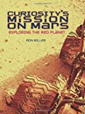 Curiosity s Mission on Mars: Exploring the Red Planet (Nonfiction - Young Adult)