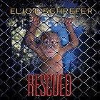 Rescued Hörbuch von Eliot Schrefer Gesprochen von: Graham Halstead