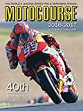 img - for Motocourse 2016-2017 40th Anniversary Edition: The World's Leading Grand Prix & Superbike Annual - 41st Year of Publication book / textbook / text book
