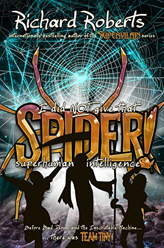 i-did-not-give-that-spider-superhuman-intelligence-please-dont-tell-my-parents-book-4-english-editio