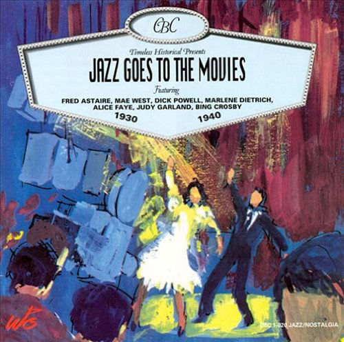 Jazz Goes to the Movies by Fred Astaire,&#32;Mae West,&#32;Dorothy Lamour,&#32;Judy Garland and Eleanor Powell