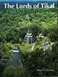 img - for The Lords of Tikal: Rulers of an Ancient Maya City book / textbook / text book