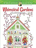 Creative Haven Whimsical Gardens Coloring Book (Creative Haven Coloring Books)