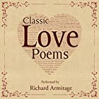Classic Love Poems Hörbuch von William Shakespeare, Edgar Allan Poe, Elizabeth Barrett Browning Gesprochen von: Richard Armitage