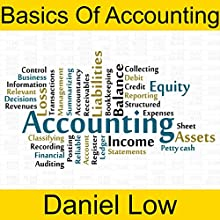 Basics of Accounting Audiobook by Daniel Low Narrated by Daniel Low