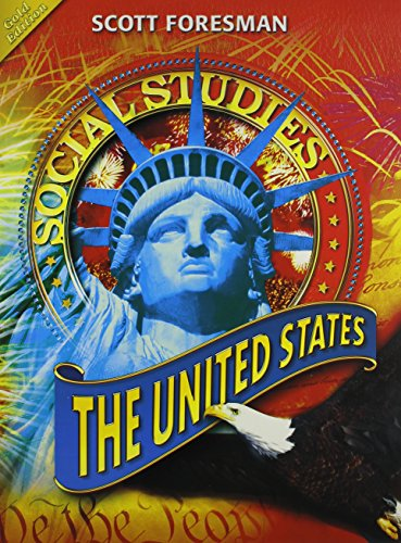 Scott Foresman Social Studies: The United States: Gold Edition
