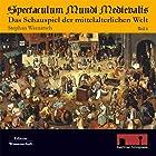 Spectaculum Mundi Medievalis (Das Schauspiel der mittelalterlichen Welt 1) Hörbuch von Stephan Warnatsch Gesprochen von:  div.