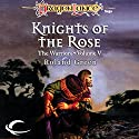 Knights of the Rose: Dragonlance: Warriors, Book 5 Audiobook by Roland Green Narrated by Zach Villa