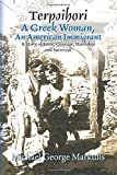Terpsihori A Greek Woman, An American Immigrant: A Story of Love, Courage, Hardship and Survival