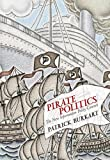 "Patrick Burkart, ""Pirate Politics: The New Information Policy Contests"" (MIT Press, 2014)"