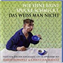 Wie seine eigne Spucke schmeckt, das weiss man nicht Hörbuch von Joachim Ringelnatz Gesprochen von: Harry Rowohlt, Christian Maintz