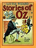 Little Wizard Stories of Oz (1913) (Illustrated - Trilogus Classics) (The Illustrated Oz)